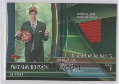 2005-06 Topps Big Game - Draft Day Moments Relics #DDR-YK - Yaroslav Korolev /143