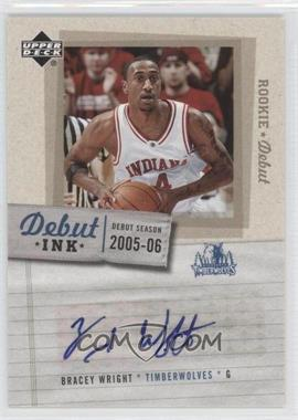 2005-06 Upper Deck Rookie Debut - Debut Ink #DI-BW - Bracey Wright