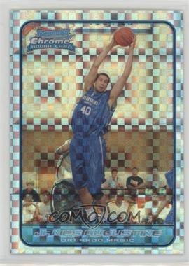 2006-07 Bowman Draft Picks & Stars - Chrome - X-Fractor #132 - James Augustine /150