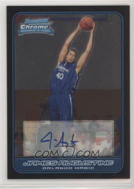 2006-07 Bowman Draft Picks & Stars - Chrome #132 - James Augustine