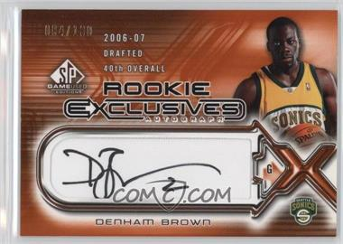 2006-07 SP Game Used Edition - Rookie Exclusives Autographs #RE-DB - Denham Brown /100