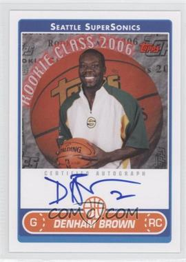 2006-07 Topps - Rookie Photo Shoot Autographs - [Autographed] #RSA-DBR - Denham Brown