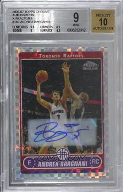 2006-07 Topps Chrome - [Base] - X-Fractor Autographs #180 - Andrea Bargnani /10 [BGS 9 MINT]