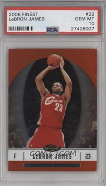 2006-07 Topps Finest - [Base] #22 - Lebron James [PSA 10]