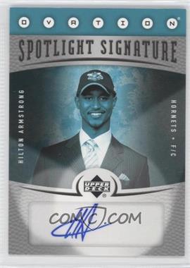 2006-07 Upper Deck Ovation - Spotlight Signature - [Autographed] #SS-HA - Hilton Armstrong