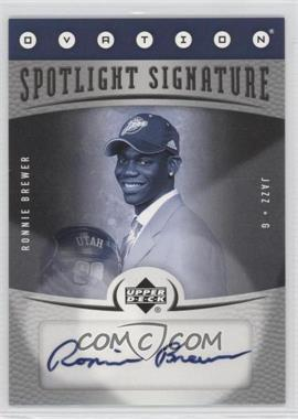 2006-07 Upper Deck Ovation - Spotlight Signature - [Autographed] #SS-RB - Ronnie Brewer