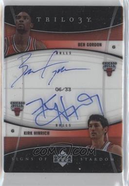 2006-07 Upper Deck Trilogy - Signs of Stardom - [Autographed] #SOS-HG - Ben Gordon, Kirk Hinrich /33