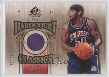 2007-08 SP Game Used - Hardcourt Classics #HC-EH - Eddie House /199