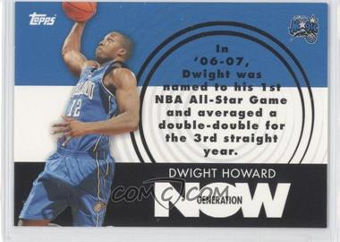 2007-08 Topps - Generation Now #GN6 - Dwight Howard
