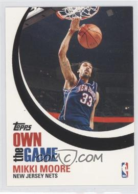 2007-08 Topps - Own the Game #OTG1 - Mikki Moore