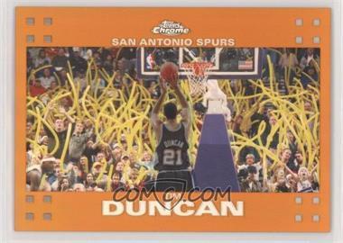 2007-08 Topps Chrome - [Base] - Orange Refractor #21 - Tim Duncan /199
