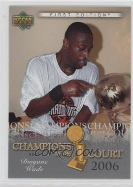 2007-08 Upper Deck First Edition - Champions of the Court #CC-DW - Dwyane Wade