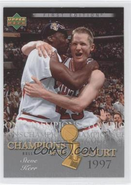 2007-08 Upper Deck First Edition - Champions of the Court #CC-SK - Steve Kerr