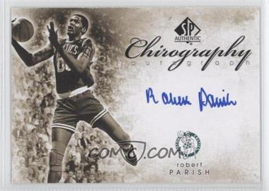 2008-09 SP Authentic - Chirography Autograph - [Autographed] #C-RP - Robert Parish
