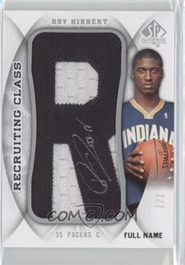 2008-09 SP Authentic - Recruiting Class Manufactured Letter Patch - Full Name Autograph [Autographed] #RCN-RH - Roy Hibbert /7