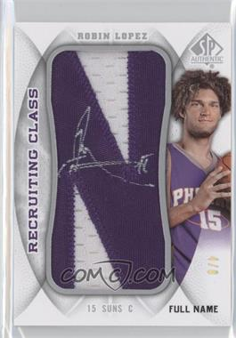 2008-09 SP Authentic - Recruiting Class Manufactured Letter Patch - Full Name Autograph [Autographed] #RCN-RL - Robin Lopez /9