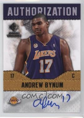 2008-09 SP Rookie Threads - Authorization #AU-AB - Andrew Bynum
