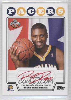 2008-09 Topps - Rookie Premiere Certified Autographs - Red Ink #RP-RH - Roy Hibbert