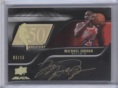 2008-09 UD Black - 50 Greatest Autographs - Gold [Autographed] #50AU-JO - Michael Jordan /15