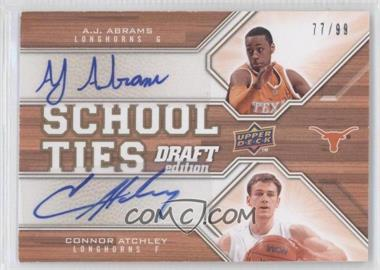 2009-10 Upper Deck Draft Edition - School Ties - Autographs #ST-AJ - Connor Atchley, A.J. Abrams /99