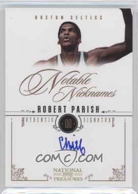 2010-11 Playoff National Treasures - Notable Nicknames Signatures #10 - Robert Parish /99