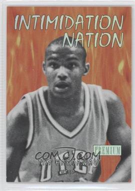 2011-12 Fleer Retro - Intimidation Nation #23 IN - Tim Hardaway