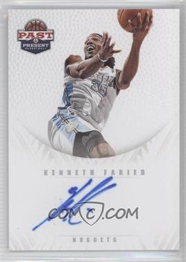 2011-12 Past & Present - Redemption Draft Pick Autographs - [Autographed] #7 - Kenneth Faried