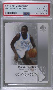 2011-12 SP Authentic - [Base] #1 - Michael Jordan [PSA 10 GEM MT]