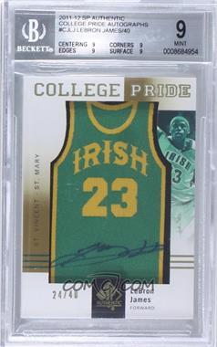 2011-12 SP Authentic - College Pride Autographs #CJ-LJ - Lebron James /40 [BGS9MINT]