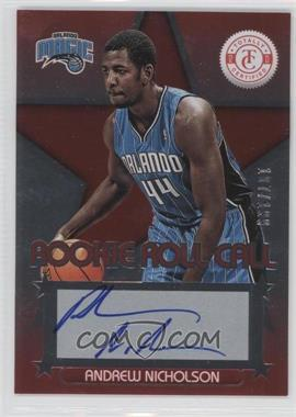 2012-13 Totally Certified - Rookie Roll Call - Red [Autographed] #44 - Andrew Nicholson /199