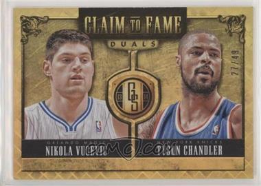 2013-14 Panini Gold Standard - Claim to Fame Duals #28 - Tyson Chandler, Nikola Vucevic /49 [EXtoNM]