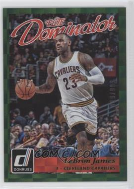 2015-16 Panini Donruss - Elite Dominator #22 - LeBron James /999