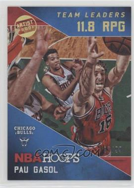 343480a349512 2015-16 Panini NBA Hoops - Team Leaders - Artist Proof Holo  21 - Pau Gasol   99