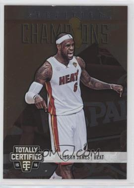 2015-16 Panini Totally Certified - Certified Champions #8 - LeBron James /199