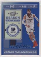 Season Ticket - Jonas Valanciunas #/99