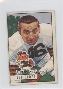 1951 Bowman - [Base] #75 - Lou Groza [GoodtoVG‑EX]