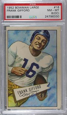 1952 Bowman - [Base] - Large #16 - Frank Gifford [PSA 8 NM‑MT (OC)]