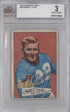 1952 Bowman - [Base] - Small #78 - Bobby Layne [BVG 3]