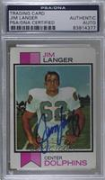 Jim Langer [PSA/DNA Certified Encased]