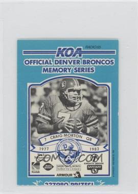 1984 KOA Denver Broncos Memory Series - [Base] - Ripped #N/A - Craig Morton