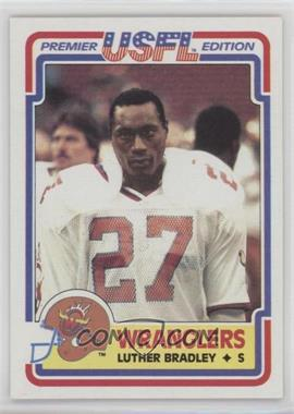 1984 Topps USFL - [Base] #1 - Luther Bradley