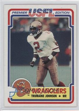 1984 Topps USFL - [Base] #3 - Trumaine Johnson