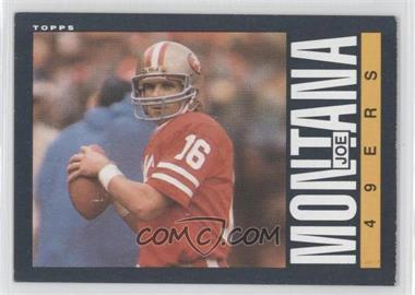 1985 Topps - [Base] #157 - Joe Montana
