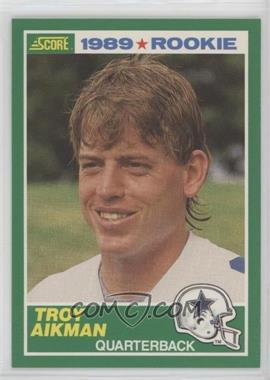 1989 Score - [Base] #270 - Troy Aikman