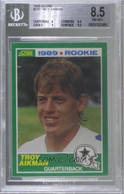 1989 Score - [Base] #270 - Troy Aikman [BGS8.5NM‑MT+]
