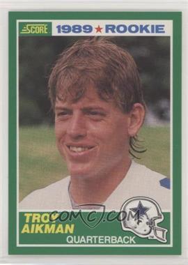 1989 Score - [Base] #270 - Troy Aikman