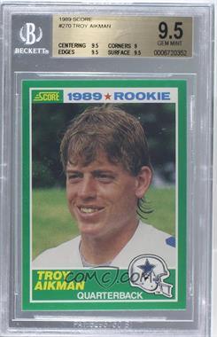 1989 Score - [Base] #270 - Troy Aikman [BGS9.5]