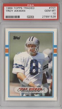 1989 Topps Traded - [Base] #70T - Troy Aikman [PSA 10]