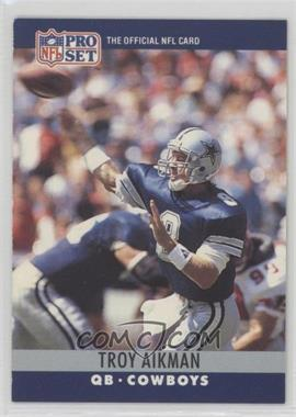 1990 Pro Set - [Base] #78.1 - Troy Aikman (Injured complete as 1st word)