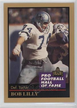 1991 Enor Pro Football Hall of Fame - [Base] #88 - Bob Lilly